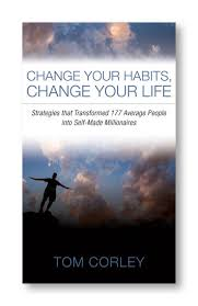 Tom Corley Book Change Your Habits Change Your Life