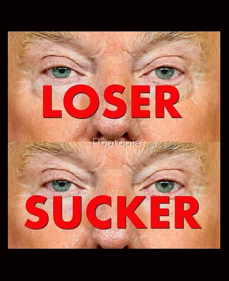 Trump Loser sucker